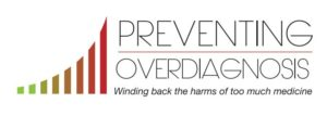 Read more about the article Too Much Medicine Symposium and Preventing Overdiagnosis Conference: Better Together